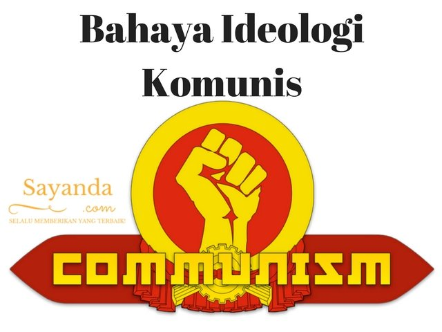 Bahaya Ideologi Komunis